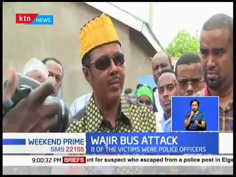 Wajir Bus Attack:  11 confirmed dead after Al shabaab ambushed a bus near Katulo