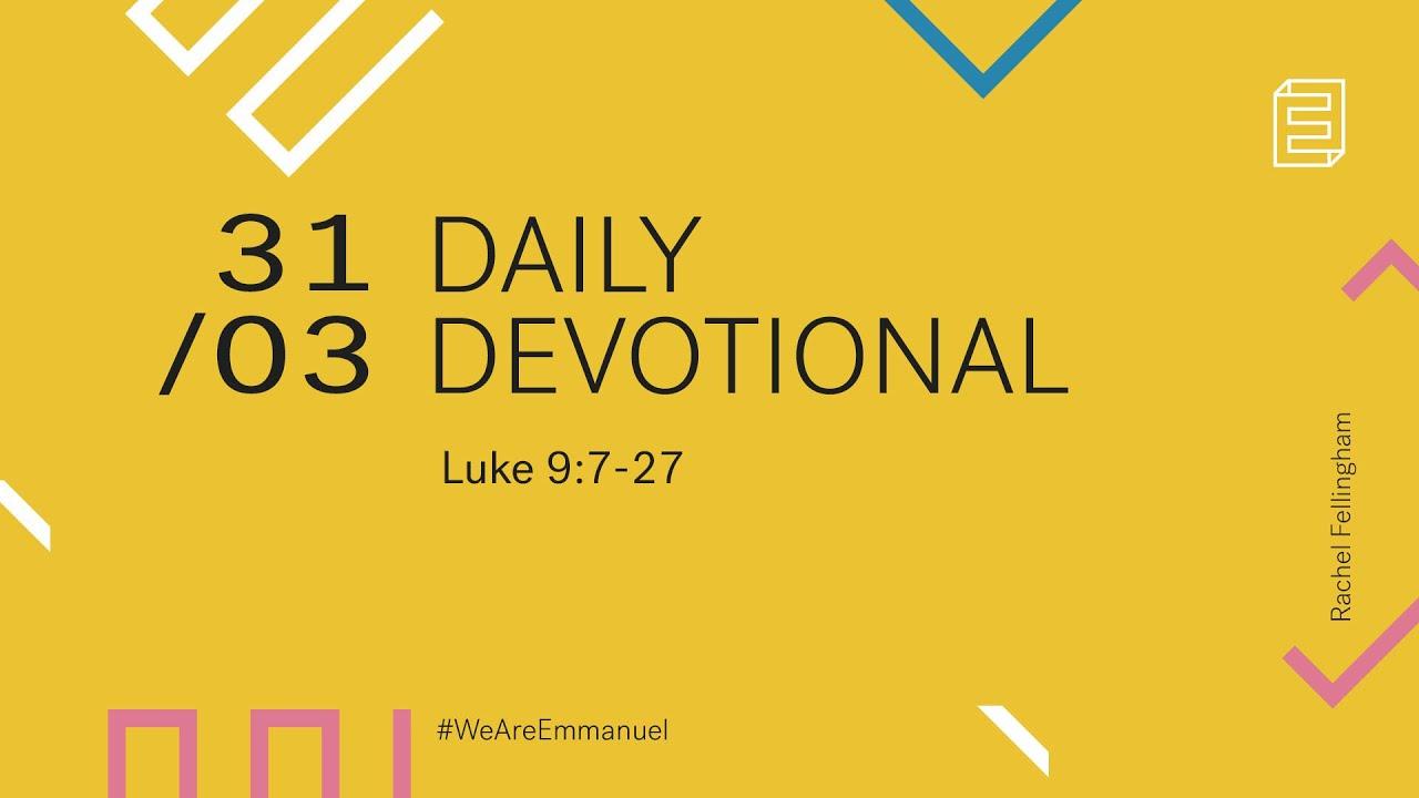 Daily Devotion with Rachel Fellingham // Luke 9:7-27 Cover Image