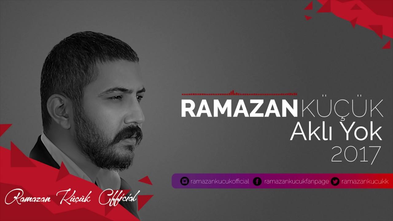Ramazan Küçük - Aklı Yok #rktarz