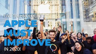 Five Technologies Apple Must Improve in 2020