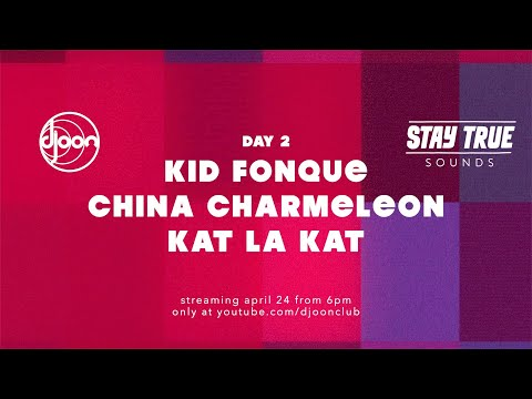 Djoon x Stay True Sounds takeover // Day 2: Kid Fonque, China Charmeleon, Kat La Kat