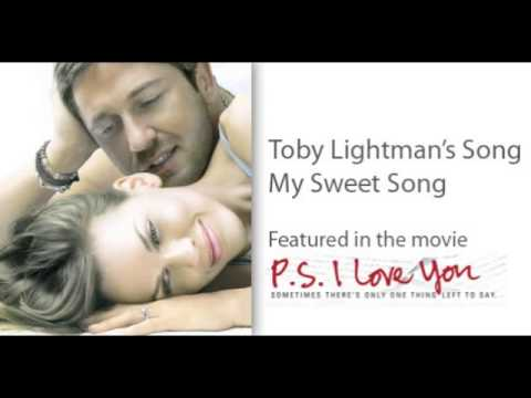 Toby Lightman's Song MY SWEET SONG Featured in P.S. I Love You