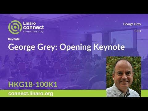 George Grey: Opening Keynote - HKG18-100K1