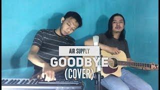 Download lagu Air Supply - Goodbye ( Cover By BANU, Ray )