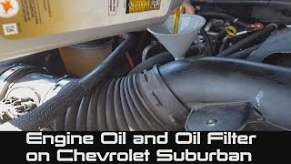 How to change Engine Oil and Oil Filter on Chevrolet Suburban | Tahoe
