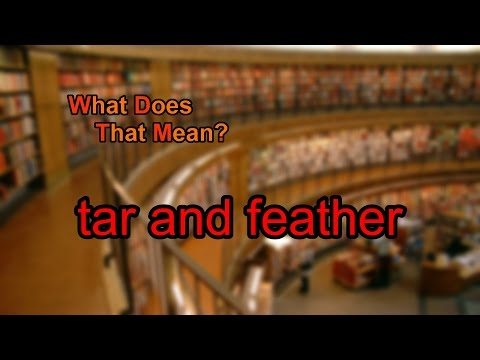 What does tar and feather mean?