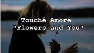 Touché Amoré - Flowers and You |Ingles - español|