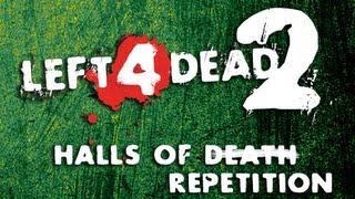 Left 4 Dead 2: Halls of Repetition w/ Jordan