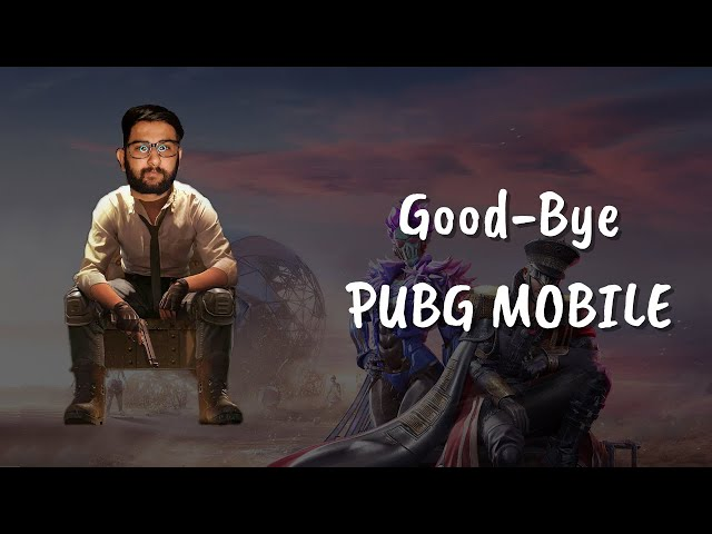 Good Bye PUBG 😭 - PUBG Mobile Will No Longer Work In India