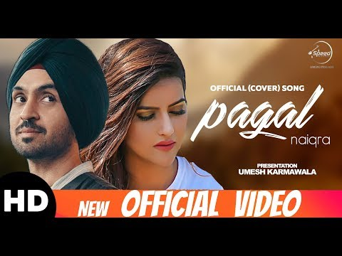 PAGAL (Cover Song)   Diljit Dosanjh   Naiqra   New Punjabi Songs 2018   Latest Punjabi Songs 2018