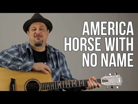 How To Play America  Horse With No Name