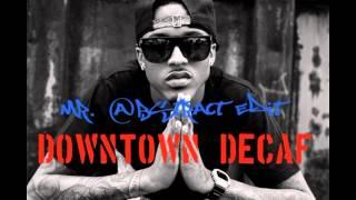 Downtown - Decaf (ft. Kidd Kidd) [Mr. @bstract Edit] - August Alsina