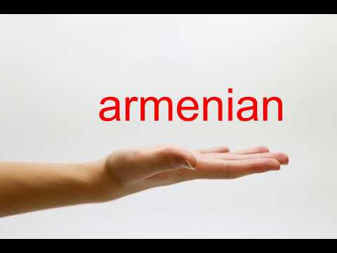 How to Pronounce armenian - American English