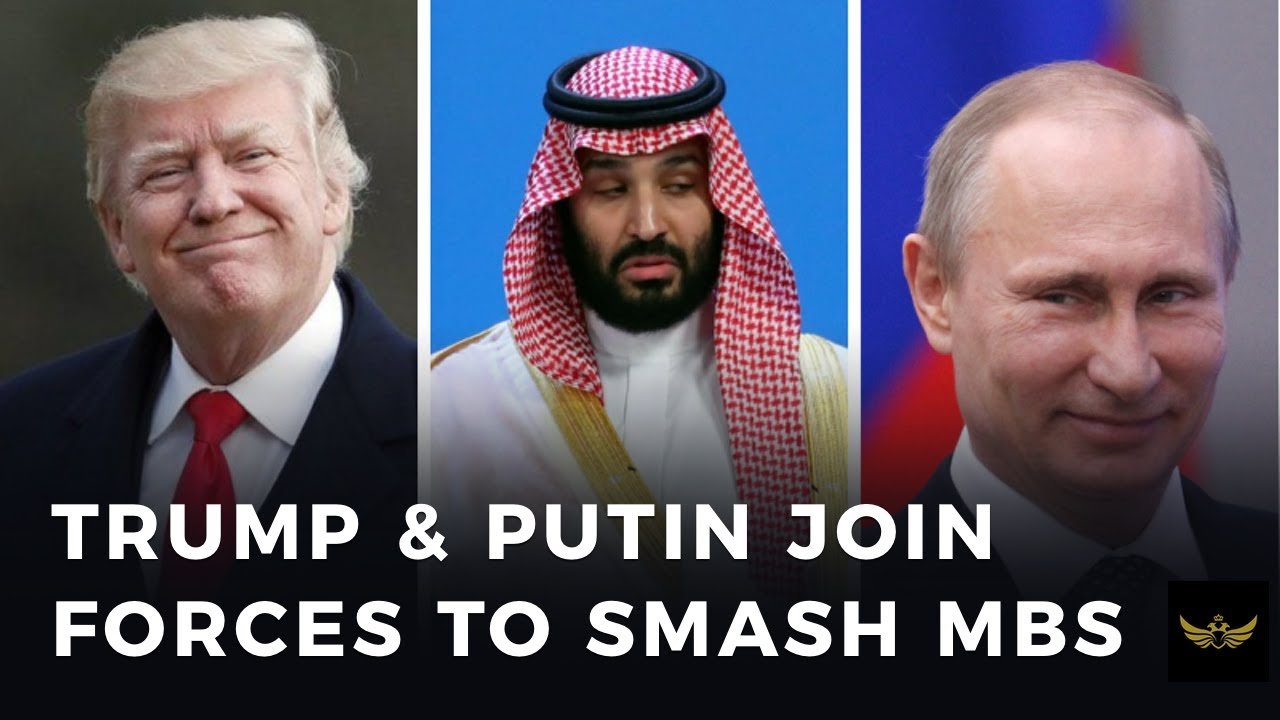 Trump & Putin join forces to SMASH Saudi Prince MbS