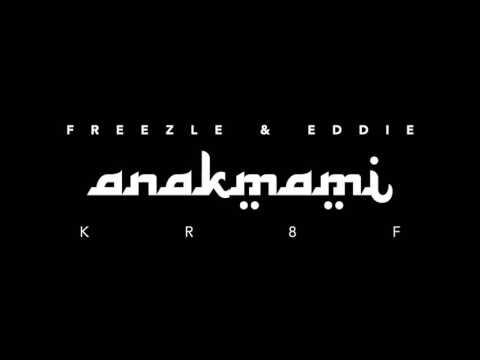 Freezle & Eddie - Anak Mami [Official Audio]