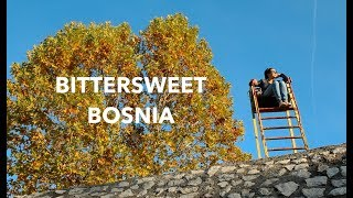 Bittersweet Bosnia and Herzegovina (2018 Balkan Travel Documentary)