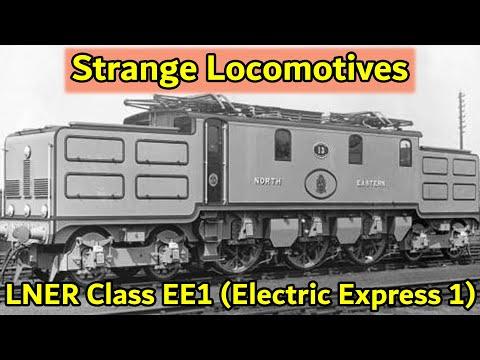 Strange Locomotives - LNER Class EE1 (Electric Express 1)
