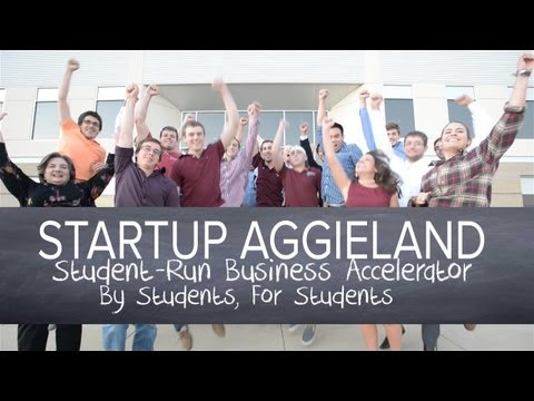 Startup Aggieland: Texas A&M's Student-Run Business Accelerator