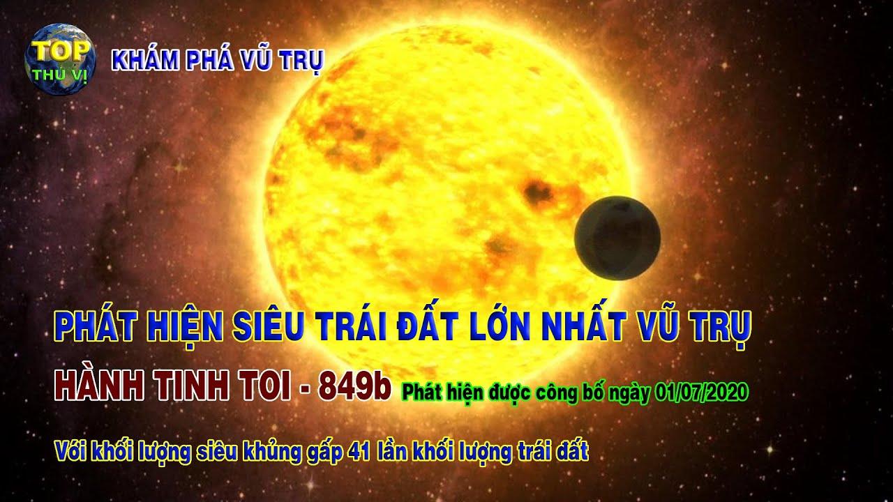 Phát hiện siêu Trái đất lớn nhất vũ trụ hành tinh TOI 849b | Khoa học vũ trụ - Top thú vị |