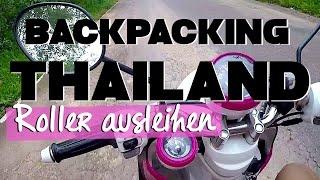 Backpacking THAILAND - so funktioniert's | #6 Roller ausleihen & Wasserfälle