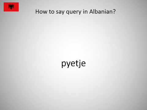 How to say query in Albanian?