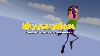 MuvizuMan - The birth of the super-hero