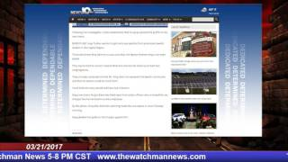 The Watchman News 03/21/2017 Hours 2 and 3