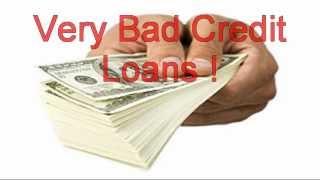 Very Bad Credit Loans Lenders Very Bad Credit Loans
