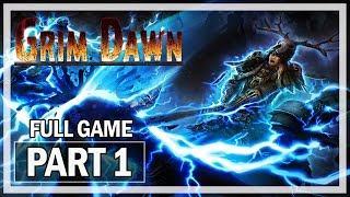 Grim Dawn Walkthrough Part 1 Arcanist - Full Game Let