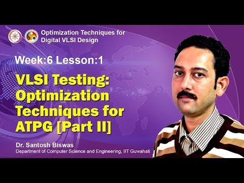 VLSI Design [Module 04 - Lecture 16] VLSI Testing: Optimization Techniques for ATPG [Part II]