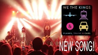 "We the kings - ""planes, trains & cars"" (new song!)"