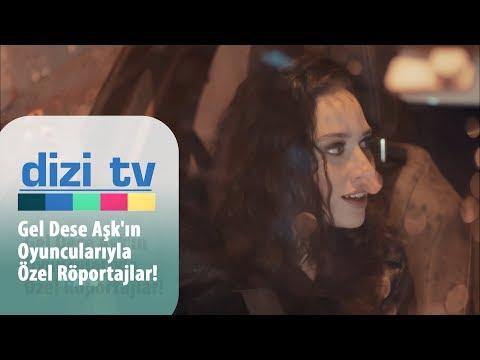 Gel Dese Aşk'ın Oyuncularıyla özel Röportajlar! - Dizi Tv 674. Bölüm