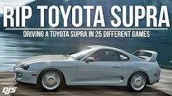 RIP TOYOTA SUPRA!!! Driving a Toyota Supra in 25 Different Racing Games