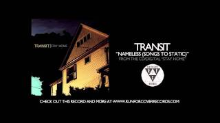 Watch Transit Nameless songs To Static video