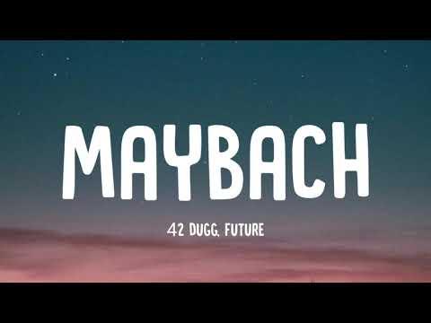 42 Dugg – Maybach (Lyrics) ft. Future