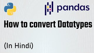 (Part-10) Pandas Tutorial - How to convert Datatypes in Pandas | The Learning Setu