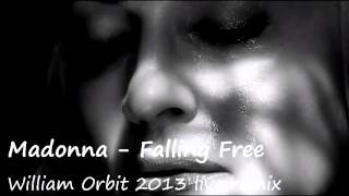 Madonna - Falling Free (William Orbit 2013 Live Remix)