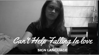 Can't Help (Falling In Love) Sign Language Cover