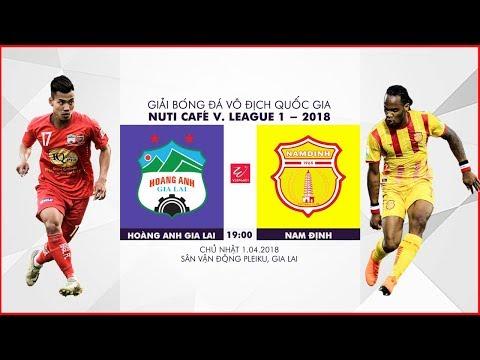 FULL | Hoàng Anh Gia Lai vs Nam Định | Vòng 4 Nuti Cafe V.League 2018