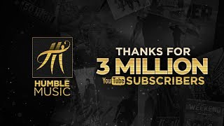 Humble Music I Thanks for 3 Million Subscribers