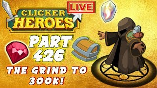 Clicker Heroes Walkthrough - #426 - THE GRIND TO 300K! - (PC Gameplay Let