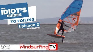 PART 2 – Idiot's Guide To… Foiling!!   #foilingGybe