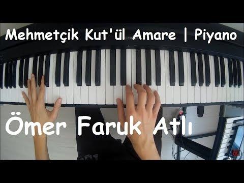 Mehmetçik Kut'ül Amare - Piyano