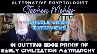 P1 Oracle Oriah Interviews Alternative Egyptologist/Author Stephen Mehler in Cutting Edge Matriarchy