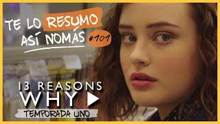 13 reasons why | te lo resumo así nomás#101