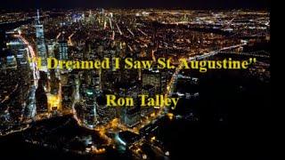 """I Dreamed I Saw St. Augustine"" 7 20 15"