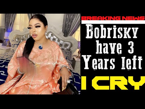 Breaking: Bobrisky have 3 Years Left (l CRY)
