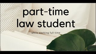 Going to Law School Part Time While Working Full Time