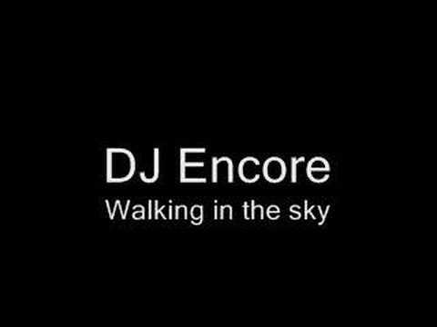 DJ Encore - Walking in the sky