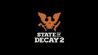 State of Decay 2 Day 2 - Live Stream PC